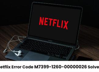 Netflix Error Code M7399-1260-00000026